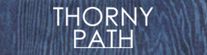 THORNY PATH